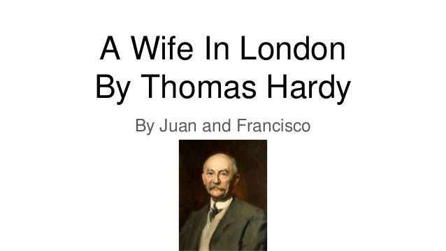 A Wife In London By Thomas Hardy By Juan and Francisco