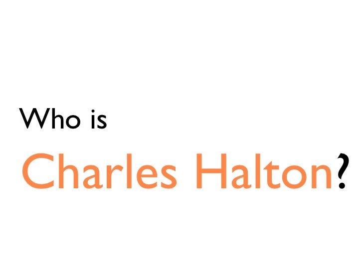 Who isCharles Halton?