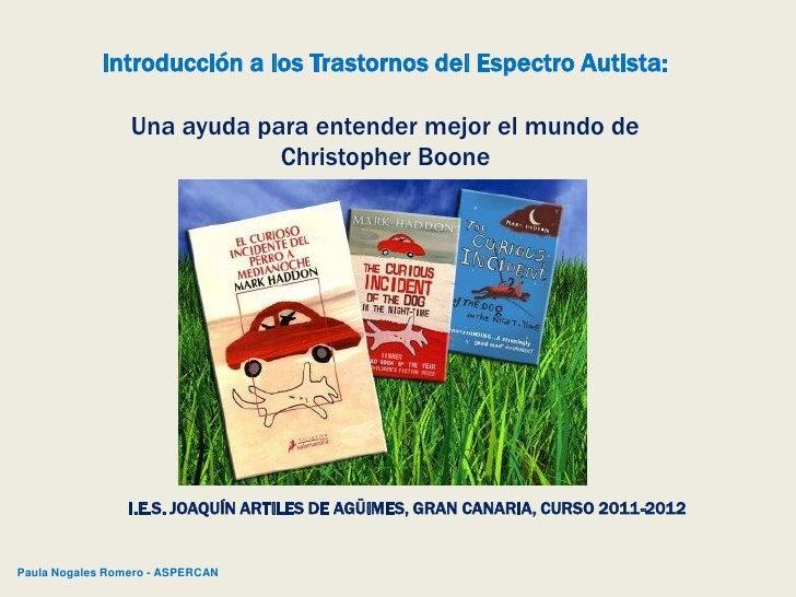 Introducción a los Trastornos del Espectro Autista:                 Una ayuda para entender mejor el mundo de             ...