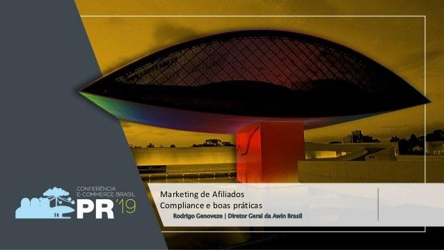Rodrigo Genoveze | Diretor Geral da Awin Brasil Marketing de Afiliados Compliance e boas práticas