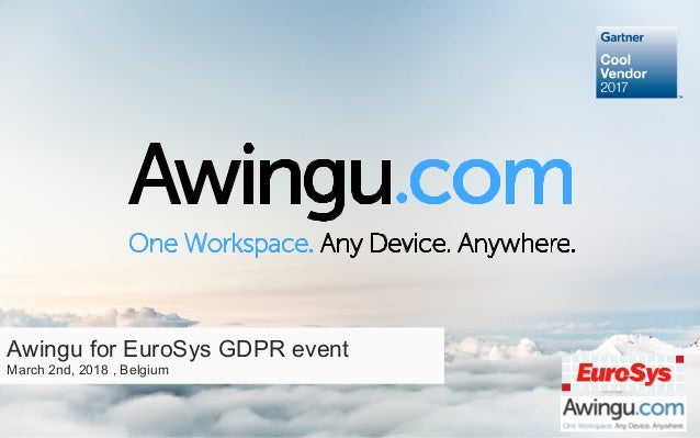 Awingu for EuroSys GDPR event March 2nd, 2018 , Belgium