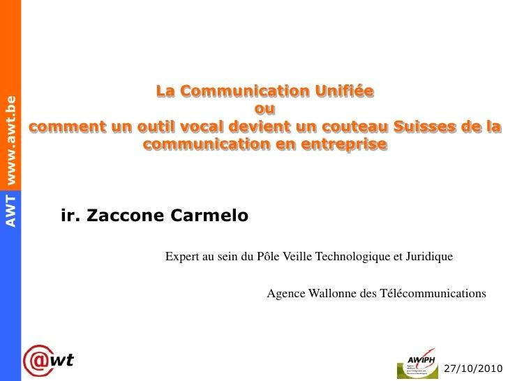 La Communication Unifiée <br />ou <br />comment un outil vocal devient un couteau Suisses de la communication en entrepris...