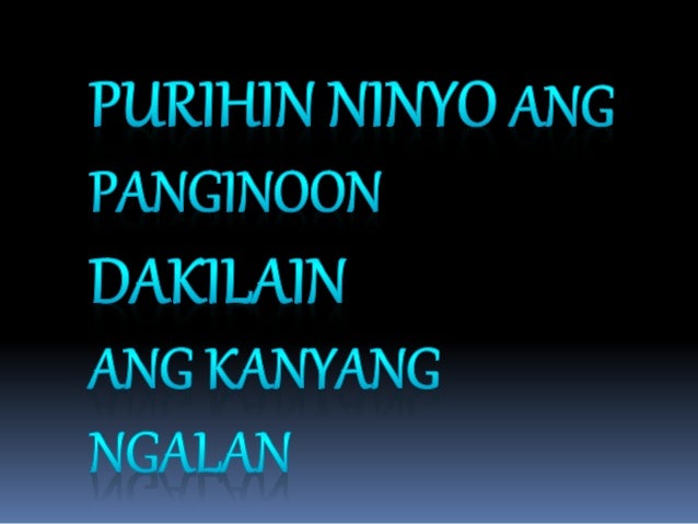 PURIHIN NINYO ANG PANGINOON  DAKI LAIN