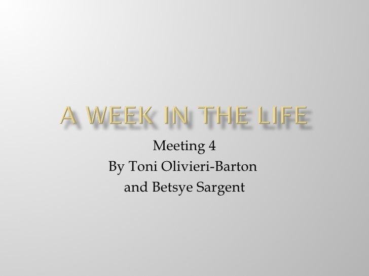 Meeting 4By Toni Olivieri-Barton  and Betsye Sargent