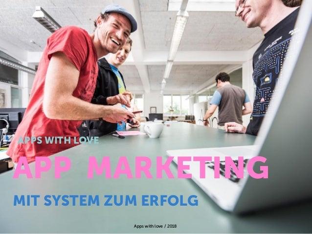 Apps with love / 2018 APP MARKETING MIT SYSTEM ZUM ERFOLG APPS WITH LOVE