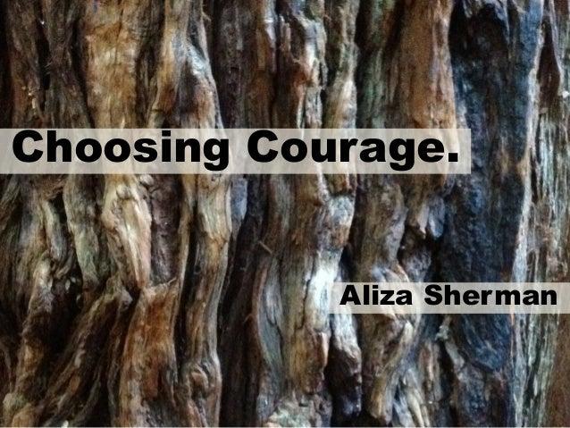 Choosing Courage. Aliza Sherman
