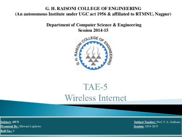 G. H. RAISONI COLLEGE OF ENGINEERING (An Autonomous Institute Under UGC Act  1956 U0026 Affiliated To Wireless Internet U201c ...