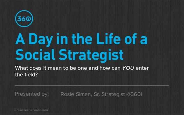 A Day in the Life of a Social StrategistWhat does it mean to be one and how can YOU enterthe field?Presented by:           ...