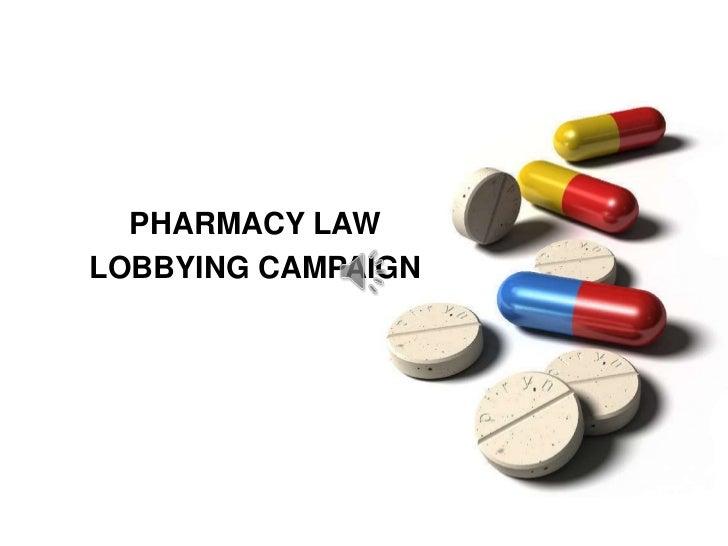 PHARMACY LAW <br />LOBBYING CAMPAIGN<br />