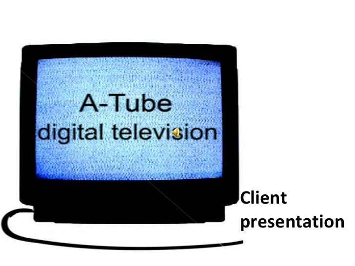 A-TUBE Client  presentation