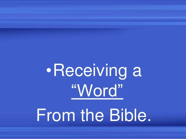 """•Receiving a """"Word"""" From the Bible."""