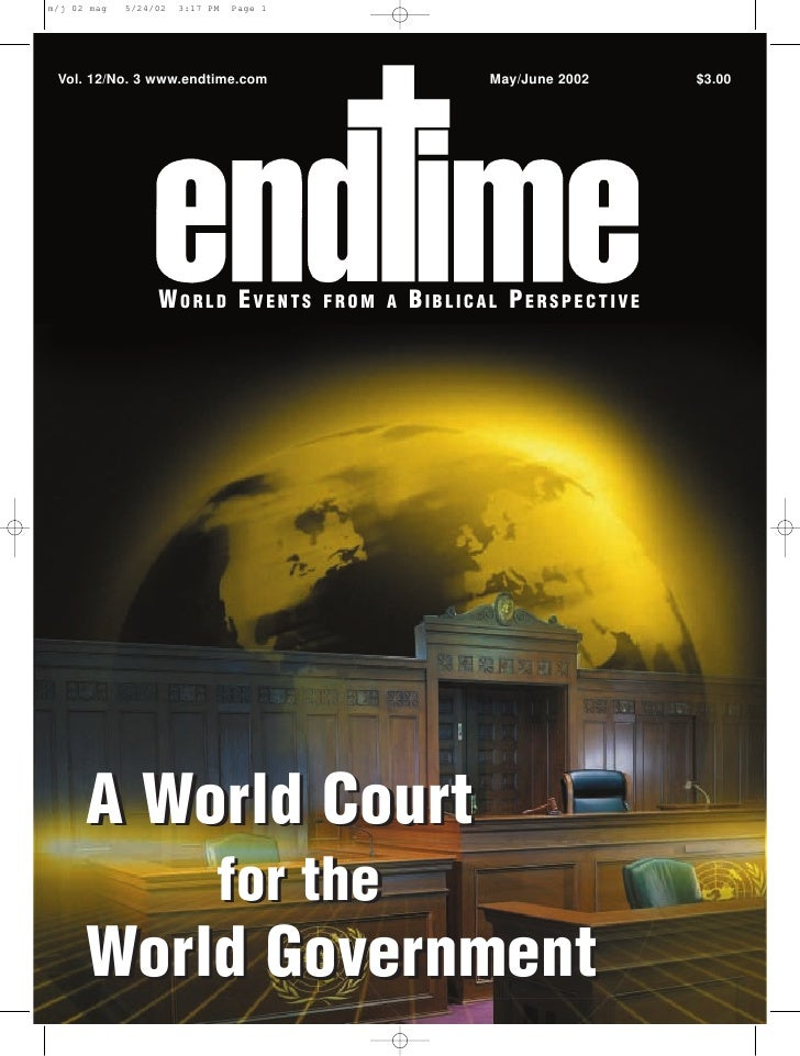 Vol. 12/No. 3 www.endtime.com                   May/June 2002   $3.00                  WORLD EVENTS       FROM A   BIBLICA...