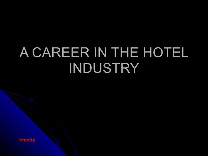career opportunities in hospitality industry New hotel / hospitality jobs in singapore available today on jobstreet - quality candidates, quality employers, 62463 vacancies.