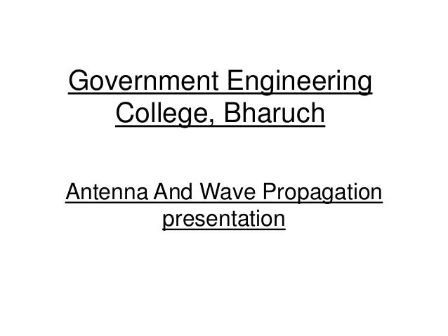 Government Engineering College, Bharuch Antenna And Wave Propagation presentation