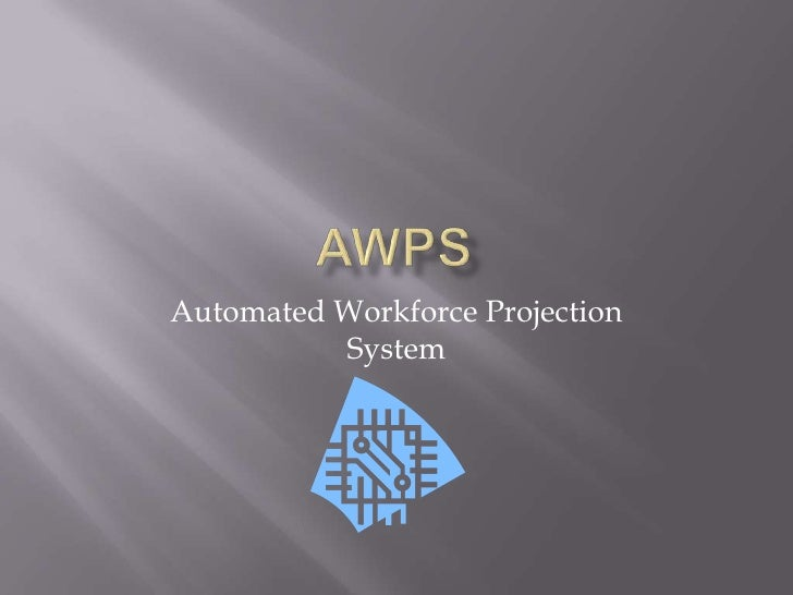 AWPS<br />Automated Workforce Projection System<br />