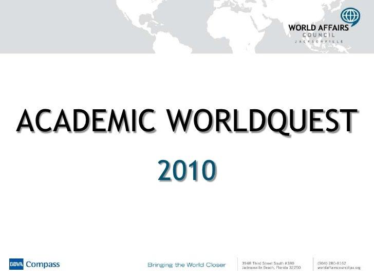 ACADEMIC WORLDQUEST<br />2010<br />