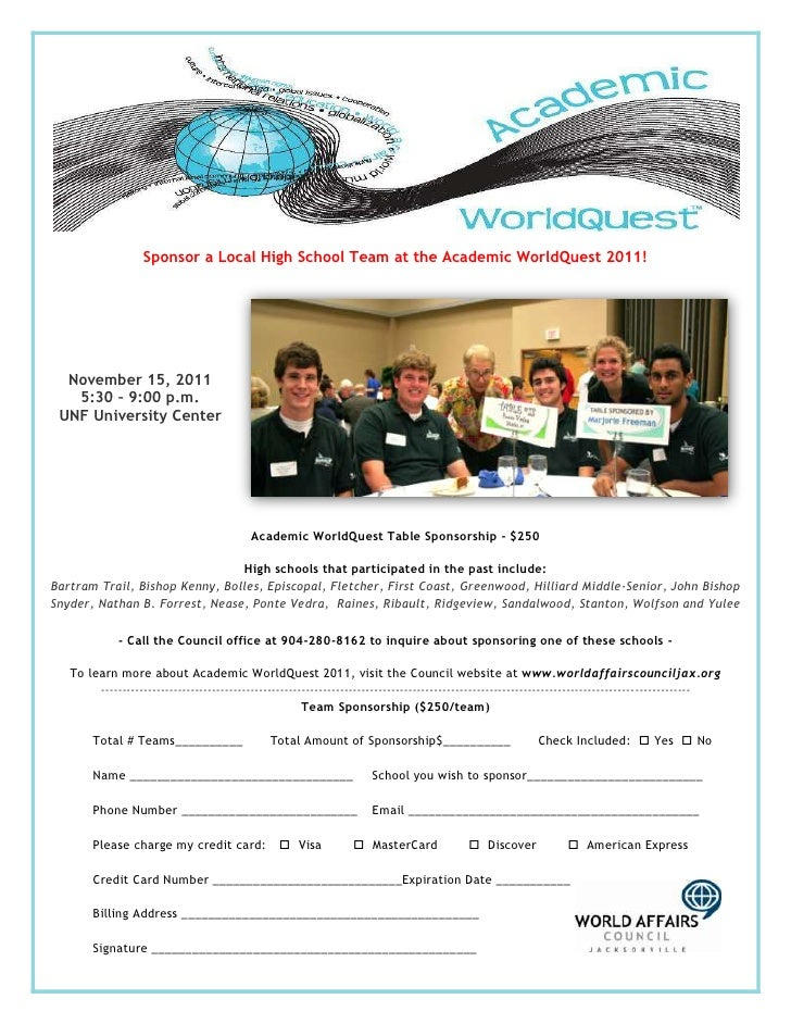Sponsor a Local High School Team at the Academic WorldQuest 2011!  November 15, 2011   5:30 – 9:00 p.m. UNF University Cen...