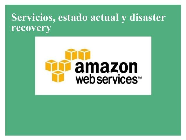 Servicios, estado actual y disaster recovery