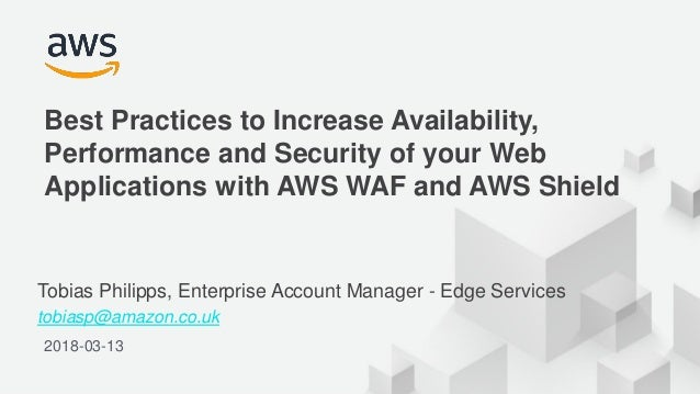 © 2018, Amazon Web Services, Inc. or its Affiliates. All rights reserved. 2018-03-13 Best Practices to Increase Availabili...