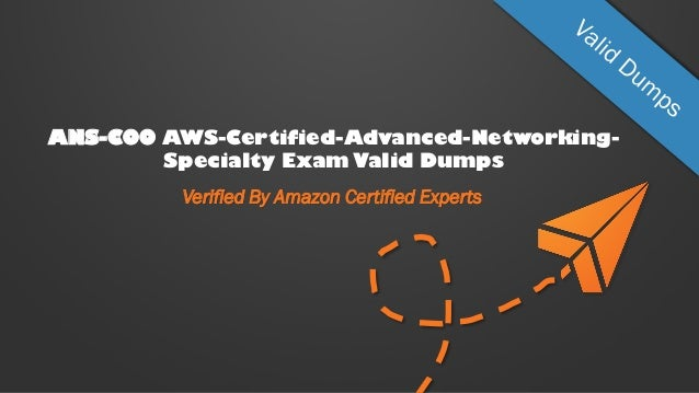ANS-C00 AWS-Certified-Advanced-Networking- Specialty Exam Valid Dumps Verified By Amazon Certified Experts