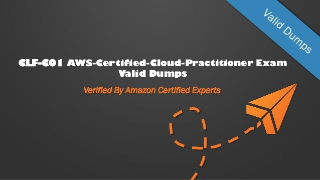 CLF-C01 AWS-Certified-Cloud-Practitioner Exam Valid Dumps Verified By Amazon Certified Experts