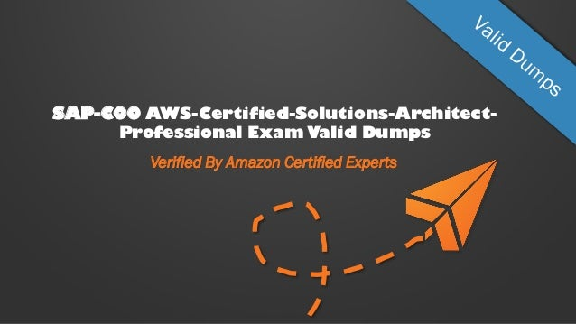SAP-C00 AWS-Certified-Solutions-Architect- Professional Exam Valid Dumps Verified By Amazon Certified Experts