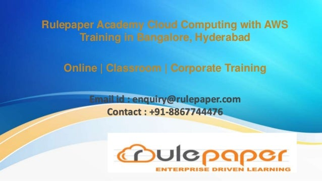 Rulepaper Academy Cloud Computing with AWS Training in Bangalore, Hyderabad Online | Classroom | Corporate Training Email ...