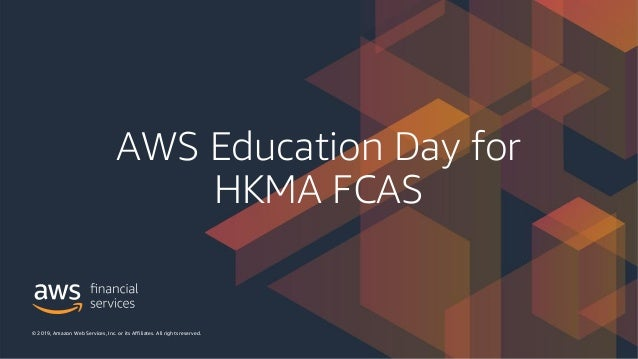 Aws Education Day For Hkma Fcas