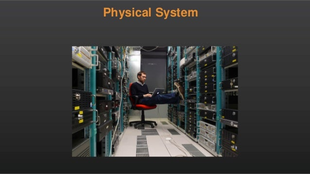 Physical System