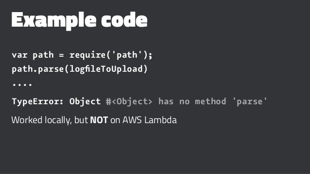 Example code var path = require('path'); path.parse(logfileToUpload) .... TypeError: Object #<Object> has no method 'parse'...
