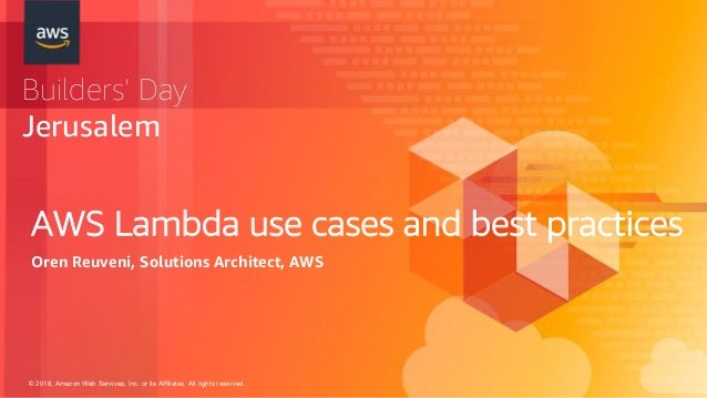 AWS Lambda use cases and best practices - Builders Day Israel