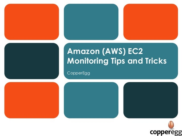 Amazon (AWS) EC2 Monitoring Tips and Tricks CopperEgg