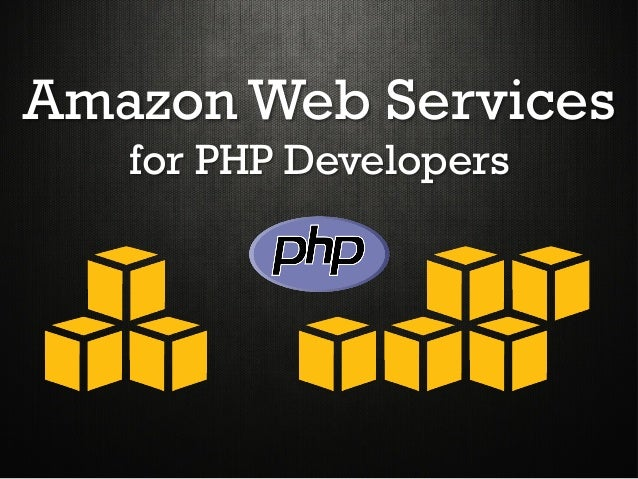 Amazon Web Servicesfor PHP Developers