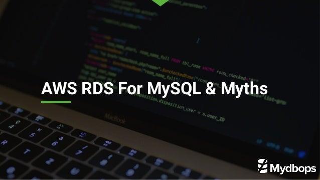 AWS RDS For MySQL & Myths