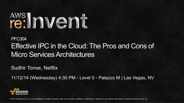 Pros and Cons of a MicroServices Architecture talk at AWS ReInvent