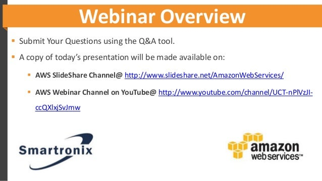Webinar Overview  Submit Your Questions using the Q&A tool.  A copy of today's presentation will be made available on: ...