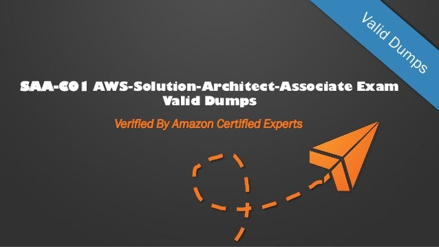 SAA-C01 AWS-Solution-Architect-Associate Exam Valid Dumps Verified By Amazon Certified Experts