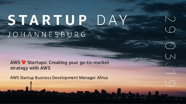 AWS Startup Business Development Manager Africa AWS ❤ Startups: Creating your go-to-market strategy with AWS