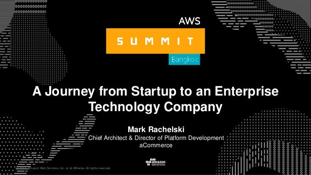 © 2015, Amazon Web Services, Inc. or its Affiliates. All rights reserved. A Journey from Startup to an Enterprise Technolo...