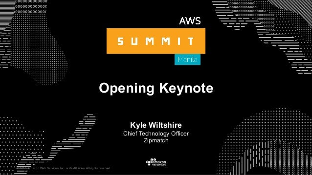 © 2015, Amazon Web Services, Inc. or its Affiliates. All rights reserved. Opening Keynote Kyle Wiltshire Chief Technology ...