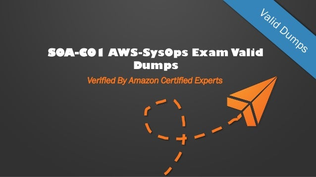 SOA-C01 AWS-SysOps Exam Valid Dumps Verified By Amazon Certified Experts