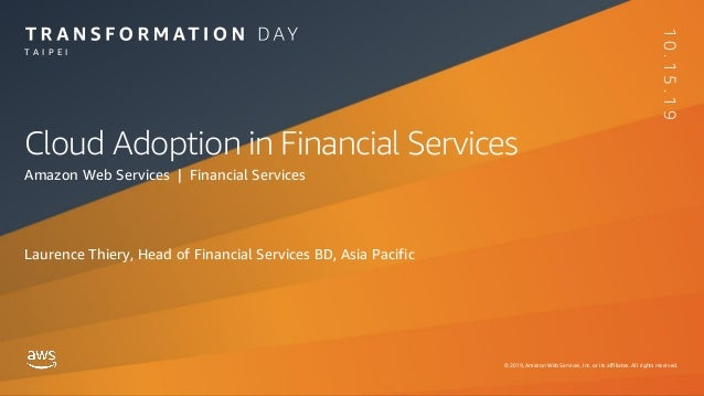 © 2019, Amazon Web Services, Inc. or its affiliates. All rights reserved. Cloud Adoption in Financial Services Amazon Web ...