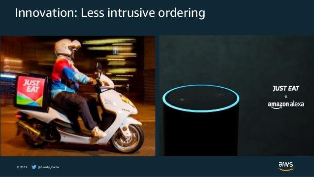 © 2019 @Sandy_Carter Innovation: Less intrusive ordering