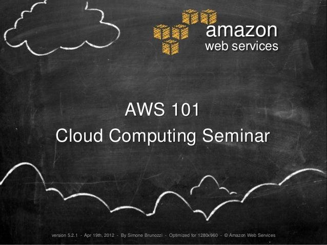 amazon                                                                    web services        AWS 101 Cloud Computing Semi...