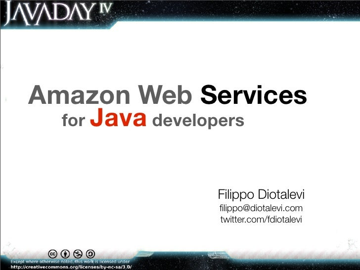 Amazon Web Services   for Java developers                  Filippo Diotalevi               filippo@diotalevi.com          ...