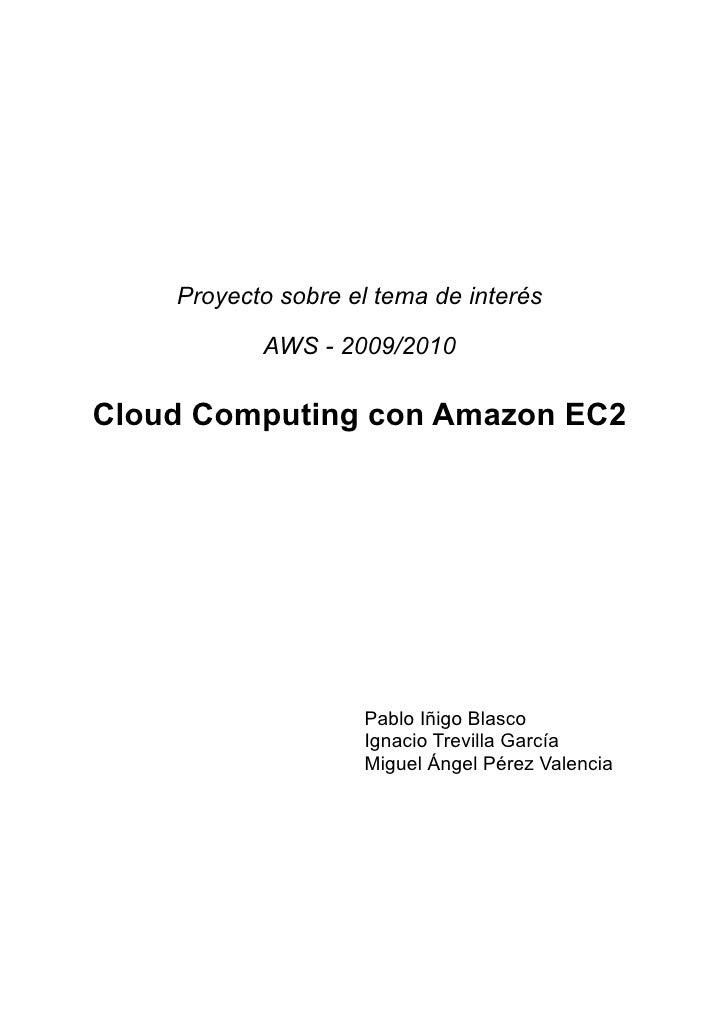 Proyecto sobre el tema de interés             AWS - 2009/2010  Cloud Computing con Amazon EC2                         Pabl...