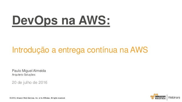 © 2015, Amazon Web Services, Inc. or its Affiliates. All rights reserved.© 2016, Amazon Web Services, Inc. or its Affiliat...