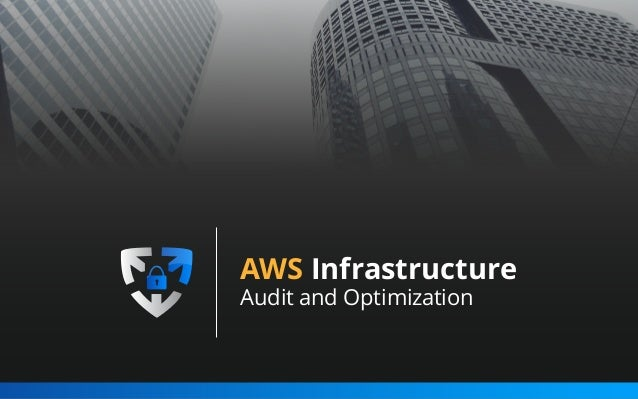 AWS Infrastructure Audit and Optimization