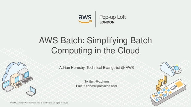 © 2016, Amazon Web Services, Inc. or its Affiliates. All rights reserved. Adrian Hornsby, Technical Evangelist @ AWS Twitt...