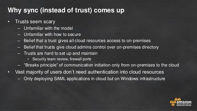 Why sync (instead of trust) comes up • Trusts seem scary – Unfamiliar with the model – Unfamiliar with how to secure – Bel...